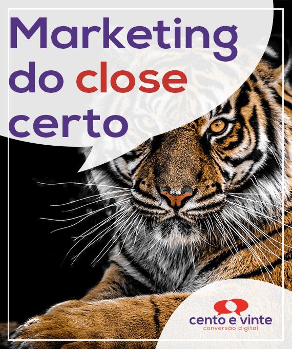 Marketing-do-close-certo-marketing-digital-para-agencia-de-marketing-digital-cento-e-vinte-marketing-digital-para-001
