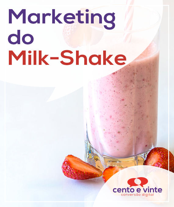 Marketing-do-milk-shake-marketing-digital-para-agencia-de-marketing-digital-cento-e-vinte-marketing-digital-para-001