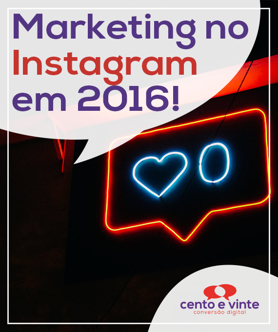 Marketing-no-instagram-em-2016-marketing-digital-para-agencia-de-marketing-digital-cento-e-vinte-marketing-digital-para-001