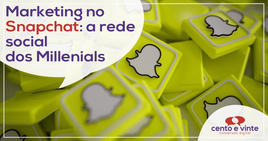 Marketing no Snapchat: a rede social dos Millenials 1