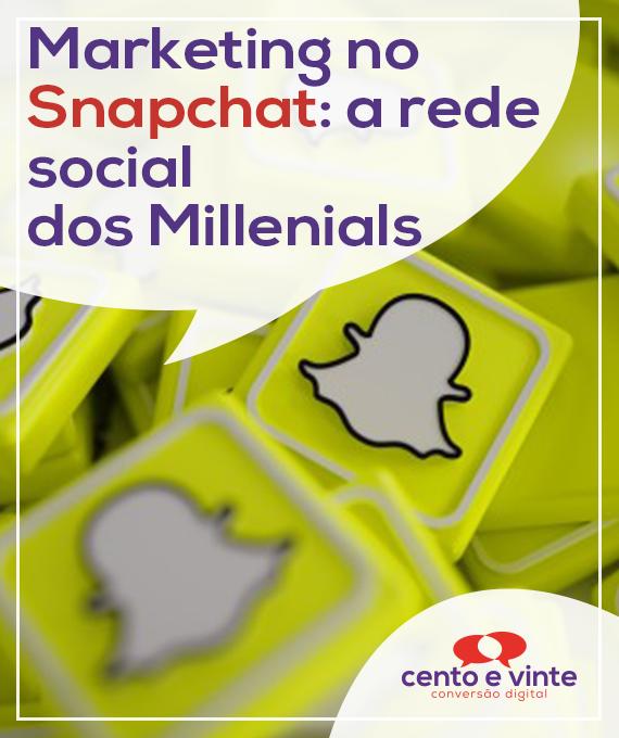 Marketing-no-snapchat-rede-social-dos-millenials-marketing-digital-para-agencia-de-marketing-digital-cento-e-vinte-marketing-digital-para-002