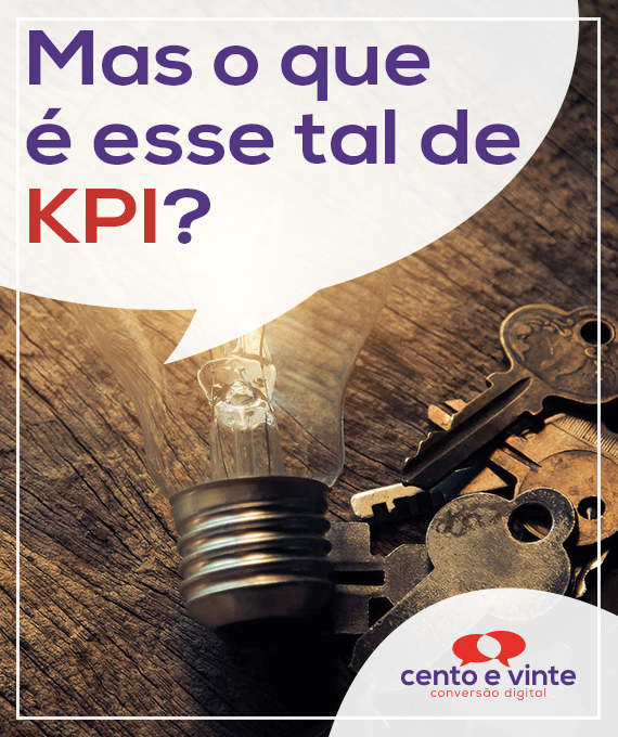 Mas-o-que-e-esse-tal-de-kpi-marketing-digital-para-agencia-de-marketing-digital-cento-e-vinte-marketing-digital-para-002