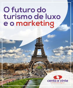 O-futuro-do-turismo-de-luxo-e-o-marketing-marketing-digital-para-agencia-de-marketing-digital-cento-e-vinte-marketing-digital-para-001