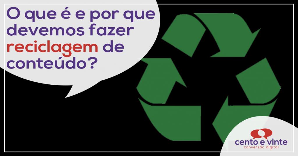 O que é e por que fazer reciclagem de conteúdo? 1