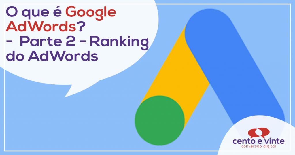 O que é o Google AdWords? – Parte 2 – Ranking do AdWords 1