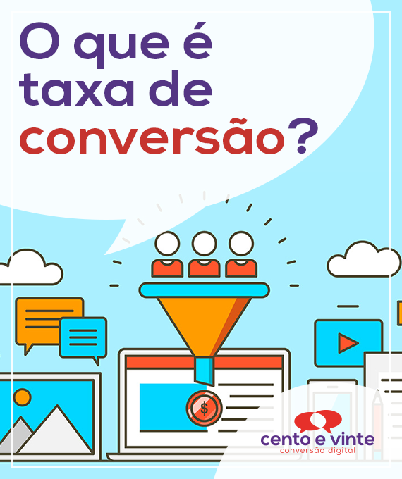 O-que-e-taxa-de-conversao-marketing-digital-para-agencia-de-marketing-digital-cento-e-vinte-marketing-digital-para-001