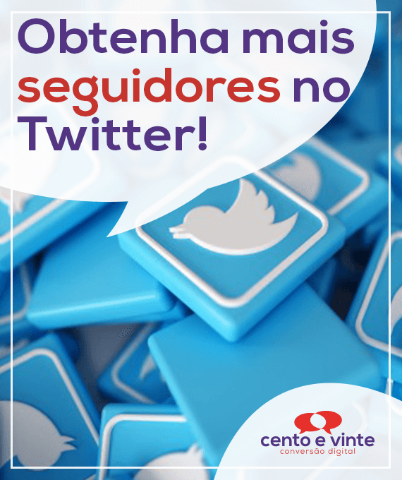 Obtenha-mais-seguidores-no-twitter-marketing-digital-para-agencia-de-marketing-digital-cento-e-vinte-marketing-digital-para-001