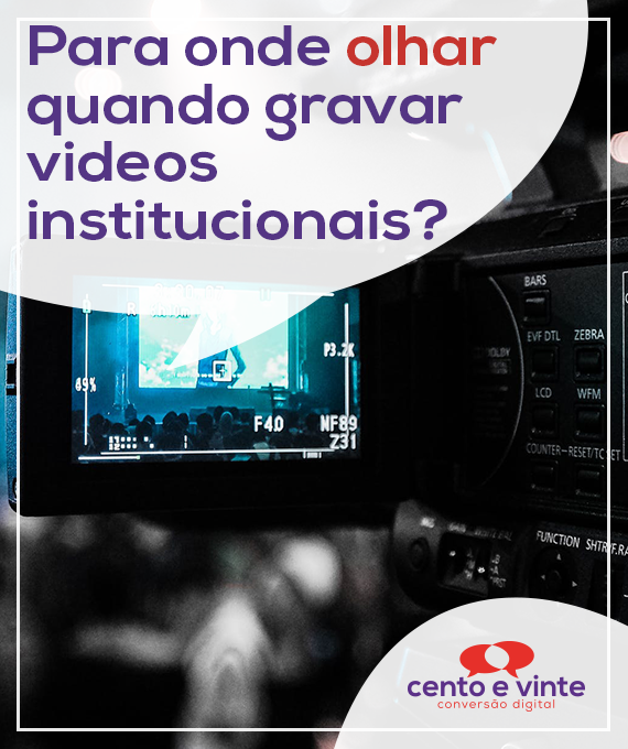 Para-onde-devol-olhar-quando-gravar-videos-marketing-digital-para-agencia-de-marketing-digital-cento-e-vinte-marketing-digital-para-001
