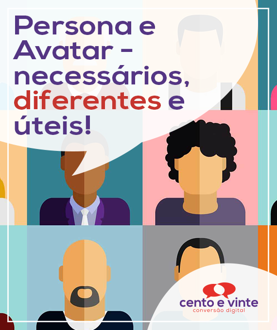 Persona-e-avatar-necessarios-diferentes-e-uteis-marketing-digital-para-agencia-de-marketing-digital-cento-e-vinte-marketing-digital-para-001