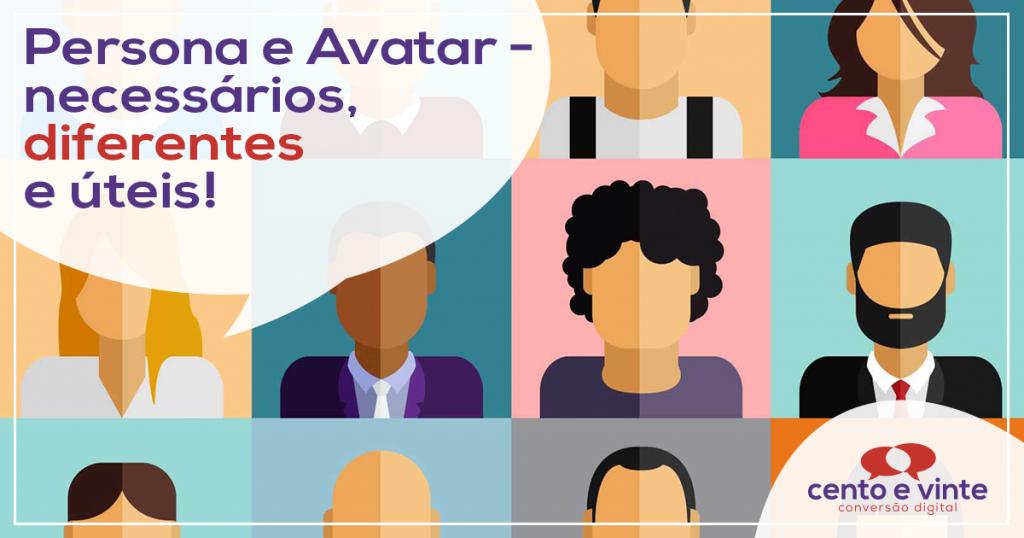 Persona e avatar - Necessários, diferentes e úteis! 2