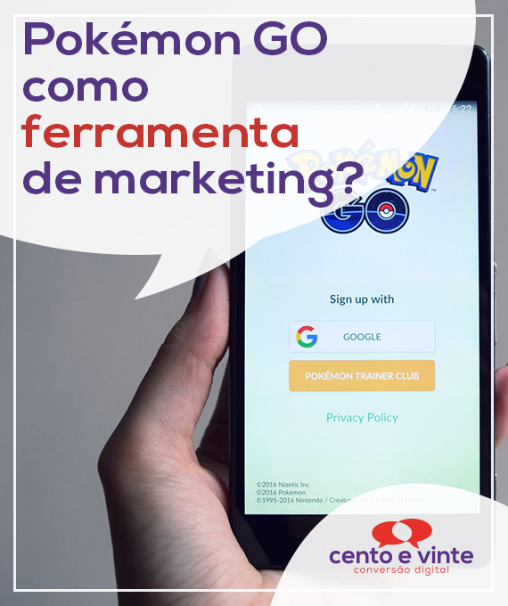 Pokemon-go-como-ferramenta-de-marketing-marketing-digital-para-agencia-de-marketing-digital-cento-e-vinte-marketing-digital-para-001