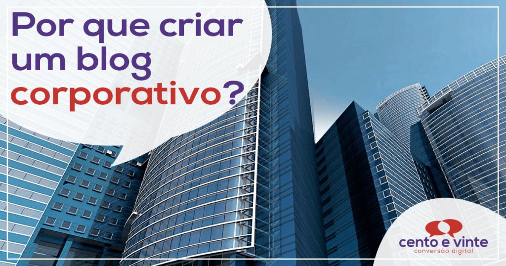 Por que criar um blog corporativo? 1