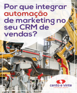 Por-que-integrar-automação-de-marketing-no-seu-crm-de-vendas-marketing-digital-para-agencia-de-marketing-digital-cento-e-vinte-marketing-digital-para-001