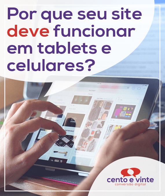 Por-que-seu-site-deve-funcionar-em-tablets-e-celulares-marketing-digital-para-agencia-de-marketing-digital-cento-e-vinte-marketing-digital-para-001