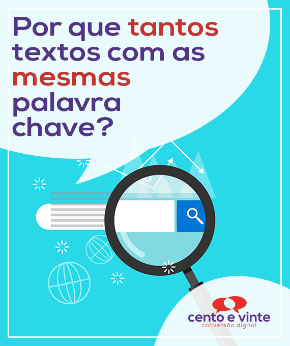 Por-que-tantos-textos-com-as-mesmas-palavras-chave-marketing-digital-para-agencia-de-marketing-digital-cento-e-vinte-marketing-digital-para-001