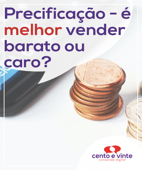 Precificaçao-e-melhor-vender-baratou-ou-caro-marketing-digital-para-agencia-de-marketing-digital-cento-e-vinte-marketing-digital-para-002