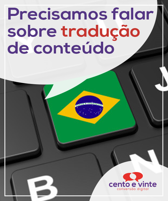 Precisamos-falar-sobre-tradução-de-conteudo-marketing-digital-para-agencia-de-marketing-digital-cento-e-vinte-marketing-digital-para-001