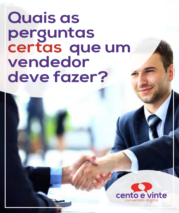 Quais-as-perguntas-certas-que-um-vendedor-deve-fazer-marketing-digital-para-agencia-de-marketing-digital-cento-e-vinte-marketing-digital-para-002
