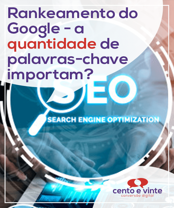 Rankeamento-do-google-a-quantidade-de-palavras-chave-importam-marketing-digital-para-agencia-de-marketing-digital-cento-e-vinte-marketing-digital-para-002