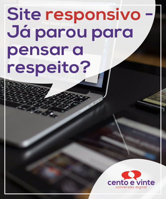 Site-responsivo-ja-parou-para-pensar-a-respeito-marketing-digital-para-agencia-de-marketing-digital-cento-e-vinte-marketing-digital-para-001