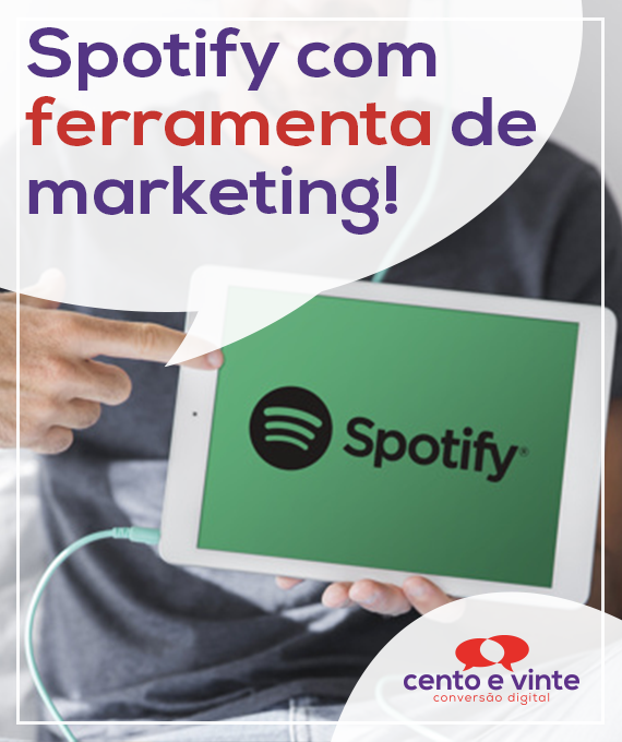 Spotify-como-ferramenta-de-marketing-marketing-digital-para-agencia-de-marketing-digital-cento-e-vinte-marketing-digital-para-001