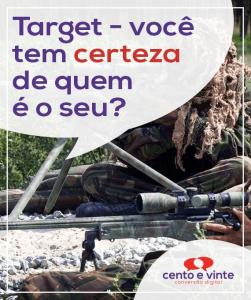 Target-voce-tem-certeza-de-quem-e-o-seu-marketing-digital-para-agencia-de-marketing-digital-cento-e-vinte-marketing-digital-para-001