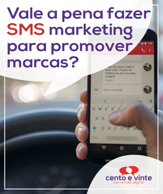 Vale-a-pena-fazer-sms-marketing-para-promover-marcas-marketing-digital-para-agencia-de-marketing-digital-cento-e-vinte-marketing-digital-para-001