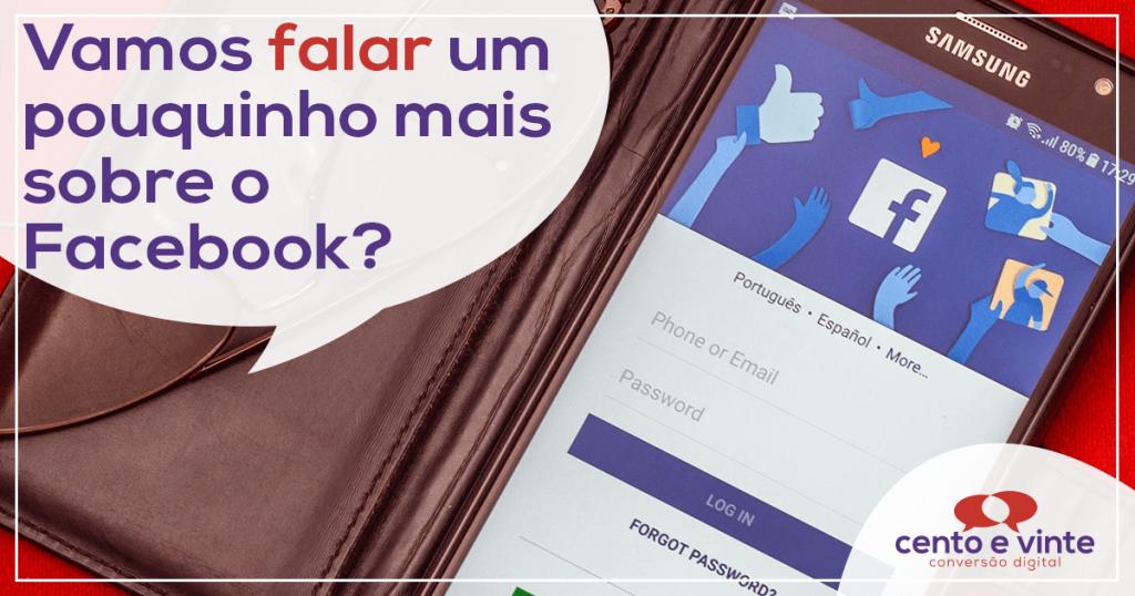 Vamos falar um pouquinho mais sobre o Facebook? 1