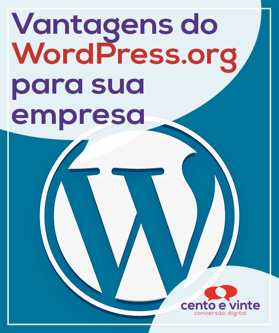 Vantagens-do-wordpress-para-sua-empresa-marketing-digital-para-agência-de-marketing-digital-cento-e-vinte-marketing-digital-para-001