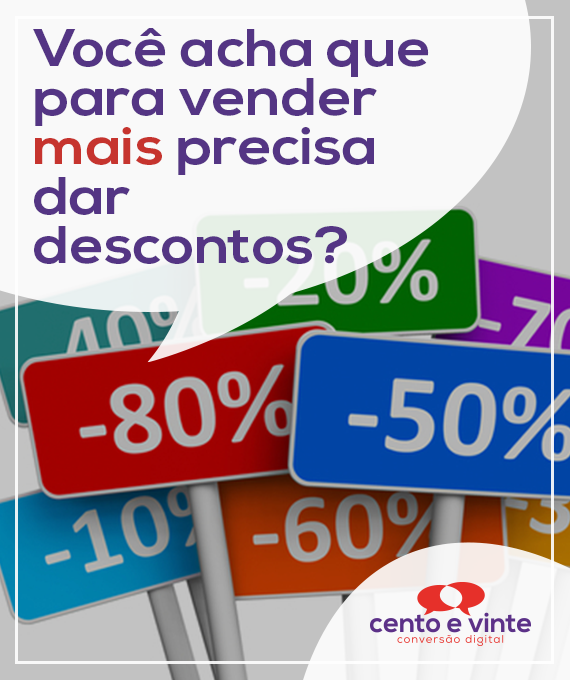 Você-acha-que-para-vender-mais-precisa-dar-descontos-marketing-digital-para-agencia-de-marketing-digital-cento-e-vinte-marketing-digital-para-001