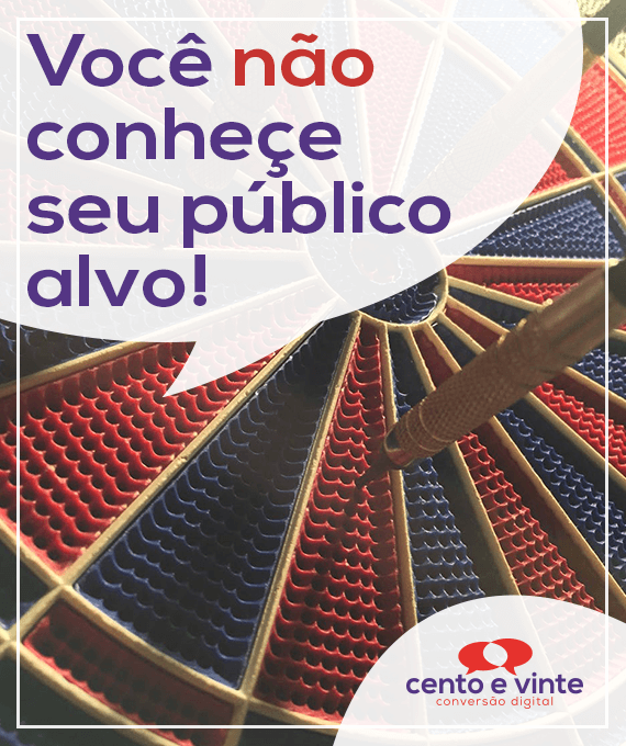 Voce-nao-conhece-seu-publico-alvo-marketing-digital-para-agencia-de-marketing-digital-cento-e-vinte-marketing-digital-para-001
