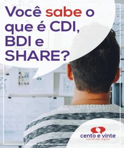 Voce-sabe-o-que-e-cdi-bdi-e-share-marketing-digital-para-agencia-de-marketing-digital-cento-e-vinte-marketing-digital-para-001