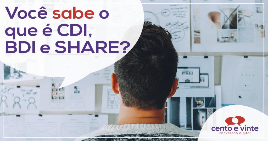 Você sabe o que é CDI, BDI e SHARE? 2