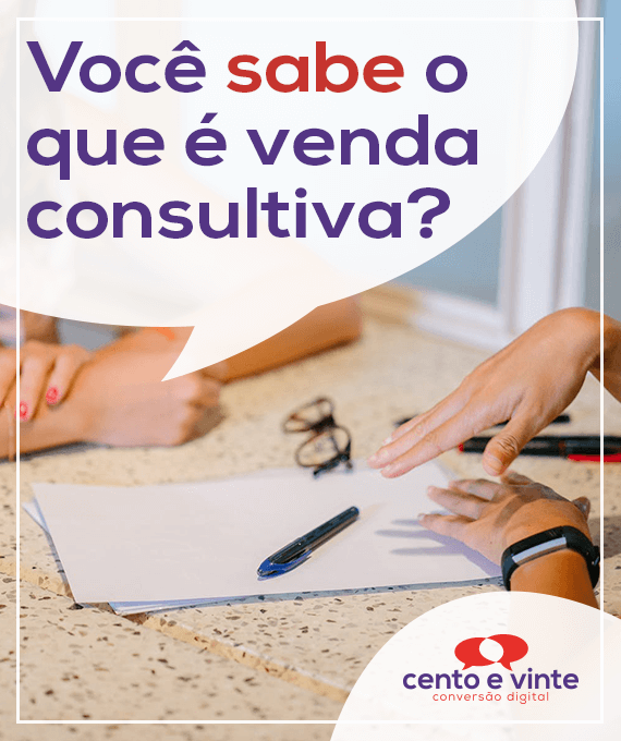 Voce-sabe-o-que-e-venda-consultiva-marketing-digital-para-agencia-de-marketing-digital-cento-e-vinte-marketing-digital-para-001