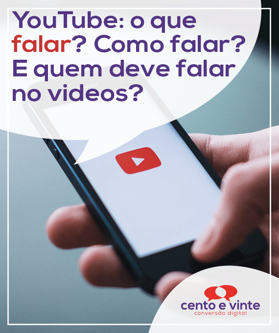 Youtube-o-que-falar-como-falar-e-quem-deve-falar-nos-videos-marketing-digital-para-agencia-de-marketing-digital-cento-e-vinte-marketing-digital-para-001