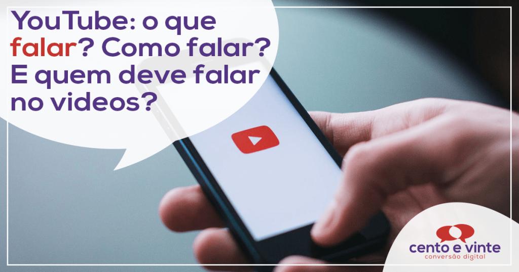 YouTube: o que falar? Como falar? E quem deve falar nos vídeos? 1