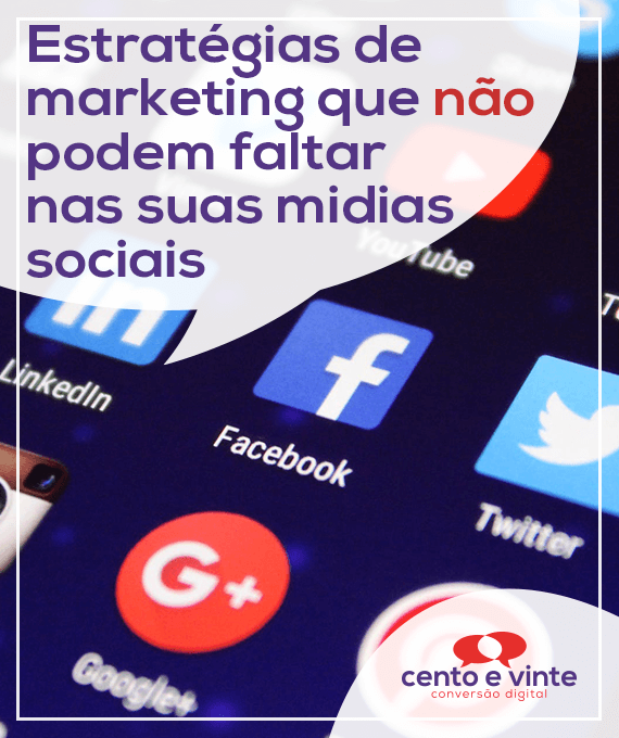 estrategias-de-marketing-que-não-podem-faltar-nas-suas-midias-sociais-marketing-digital-para-agencia-de-marketing-digital-cento-e-vinte-marketing-digital-para-001