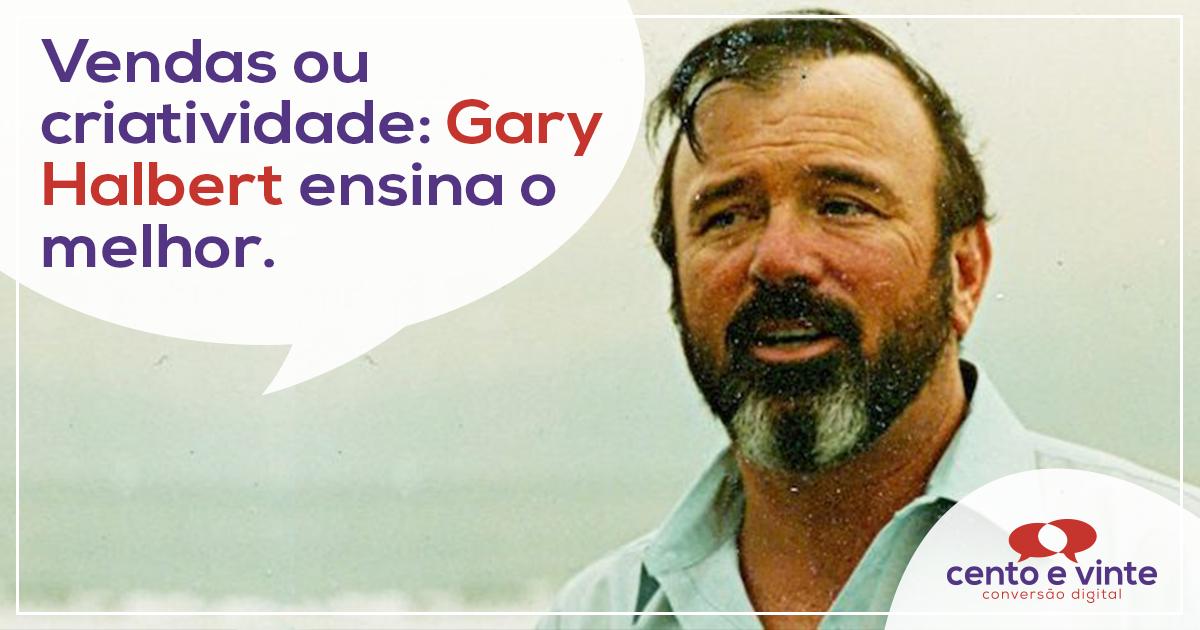 Vendas ou criatividade: Gary Halbert ensina o melhor 1