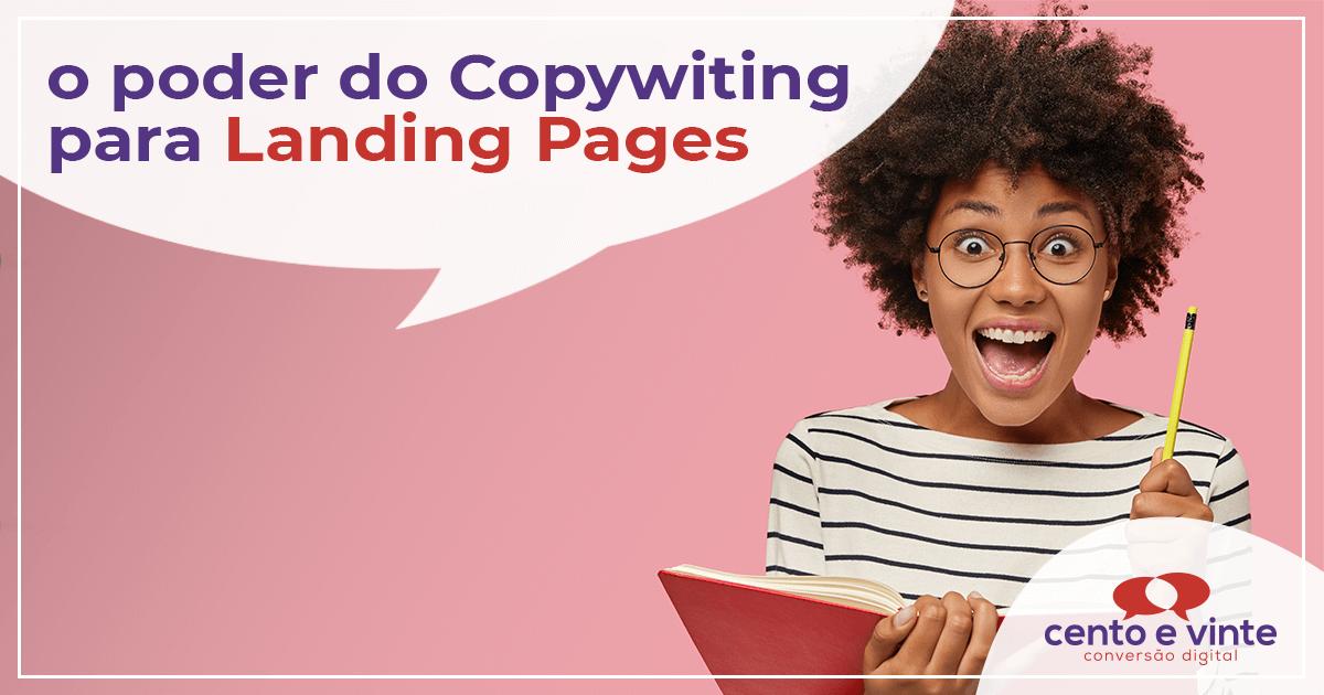 O-poder-do-copywriting-para-landing-pages-marketing-digital-para-agencia-cento-e-vinte-marketing-digital-para-destaque-post